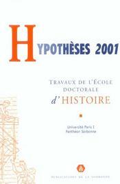 Hypotheses 2001. Travaux De L'Ecole Doctorale D'Histoire - Intérieur - Format classique