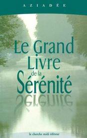 Le Gand Livre De La Serenite - Intérieur - Format classique