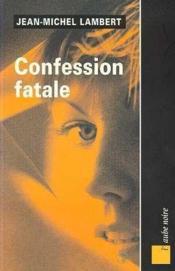 Confession fatale - Couverture - Format classique