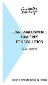 Franc-maçonnerie, lumières et révolution - Couverture - Format classique