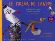 Le tireur de langue ; anthologie de poèmes insolites, étonnants ou carrément drôles - Couverture - Format classique