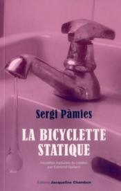 La bicyclette statique  - Sergi Pàmies