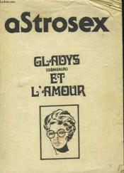 Astrosex. Gladys (Gemeaux) Et L'Amour. - Couverture - Format classique