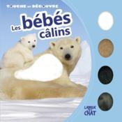 Touche Et Découvre ; Les Bébés Calins - Couverture - Format classique