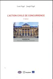 Vente  L'action civile de concurrence (2e édition)  - Collectif - Vogel Louise - Joseph Louis Vogel - Joseph Vogel - Louis Vogel