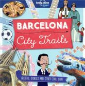 Vente livre :  City trails ; Barcelona (édition 2018)  - Moira Butterfield
