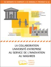 Vente  La collaboration université-entreprise au service de l'innovation au Maghreb  - Collectif