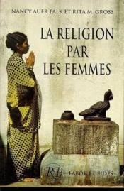 La religion par les femmes - Couverture - Format classique