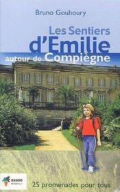 Les Sentiers D'Emilie ; Autour De Compiègne - Couverture - Format classique