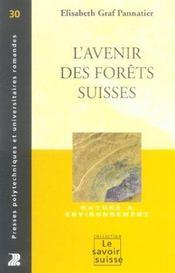 L'Avenir Des Forets Suisses. Nature Et Environnement No30 - Intérieur - Format classique