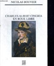 Charles-Albert Cingria En Roue Libre - Couverture - Format classique