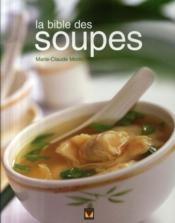 La bible des soupes - Couverture - Format classique