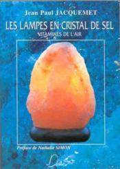 Les Lampes En Cristal De Sel ; Vitamines De L'Air ; 4e Edition - Couverture - Format classique