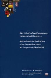 Recherches Et Travaux Hors-Serie 15 ; Hos Ephat', Dixerit Quispiam, Comme Disait L'Autre... Mecanismes De La Citation - Couverture - Format classique