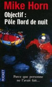 Objectif Pôle Nord de nuit - Couverture - Format classique