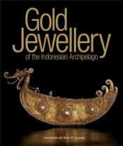 Gold Jewellery Of The Indonesian Archipelago /Anglais - Couverture - Format classique