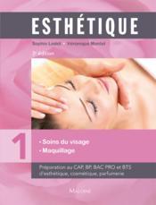 Esthétique t.1 ; manuel des soins du visage et maquillage (3e édition) - Couverture - Format classique
