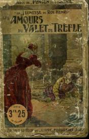 La Jeunesse Du Roi Henri. Tome 3 : Les Amours Du Valet De Trefle. - Couverture - Format classique