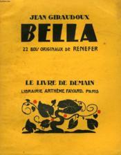 Bella. 22 Bois Originaux De Renefer. Le Livre De Demain N° 99. - Couverture - Format classique