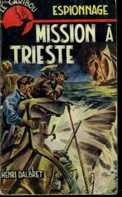 Mission A Trieste. Espionnage. - Couverture - Format classique