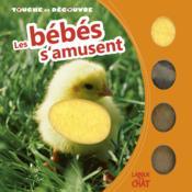 Touche Et Découvre ; Les Bébés S'Amusent - Couverture - Format classique