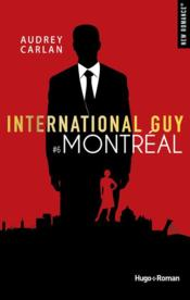 Vente livre :  International guy T.6 ; Montréal  - Audrey Carlan