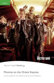 Vente livre :  Doctor Who ; mummy on the orient express ; level 3  - Collectif