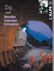 L'Alpe N.29 ; Nouvelles Traversées Ferroviaires - Couverture - Format classique