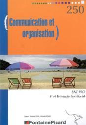 Communication Et Organisation 1ere Et 2e Annees Bac Pro Secretariat - Couverture - Format classique