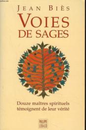 Voies De Sages. Douze Maîtres Spirituels Témoignent De Leur Vérité - Couverture - Format classique