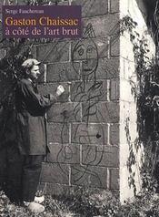Gaston Chaissac ; à côté de l'art brut - Intérieur - Format classique