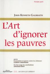 Vente  L'art d'ignorer les pauvres  - John Kenneth Galbraith - Laurent Cordonnier - Jonathan Swift
