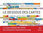 télécharger LE DESSOUS DES CARTES ; ITINÉRAIRES GÉOPOLITIQUES pdf epub mobi gratuit dans livres 48267507_10434636