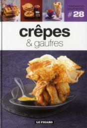 Tendances Gourmandes T.28 ; Crêpes & Gaufres - Couverture - Format classique