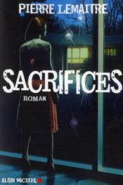 Sacrifices  - Pierre Lemaitre