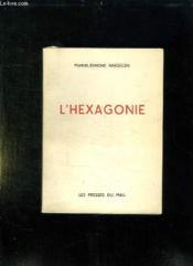 L Hexagonie. Essai Fantaisiste D Histoire Contemporaine. - Couverture - Format classique