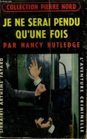 Je Ne Serai Pendu Qu'Une Fois. Collection L'Aventure Criminelle N° 50. - Couverture - Format classique