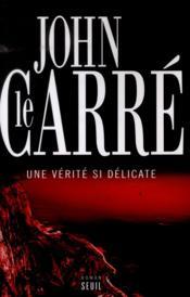 Une vérité si délicate John Le Carré
