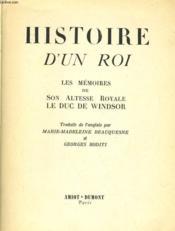 Histoire D'Un Roi - Les Memoires De Son Altesse Royale Leduc De Indsor - Couverture - Format classique