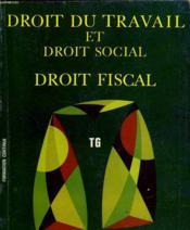 Droit Du Travail Et Droit Social - Droit Fiscal - Lycees Techniques - Classes Terminales G1 G2 G3 - Formation Continue - Couverture - Format classique