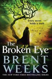 Vente livre :  THE BROKEN EYE - LIGHTBRINGER  - Brent Weeks