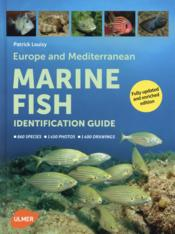 Vente livre :  Europe and mediterranean marine fish ; identification guide  - Patrick Louisy