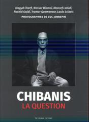 Vente livre :  Chibanis la question  - Luc Jennepin