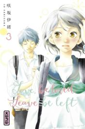 Vente livre :  Love, be loved leave, be left T.3  - Sakisaka Io - Io Sakisaka