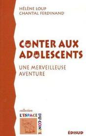 Conter aux adolescents ; une merveilleuse aventure - Couverture - Format classique
