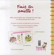 Finis ton assiette ! ; pour enfin comprendre... ce que te demandent tes parents ! - 4ème de couverture - Format classique