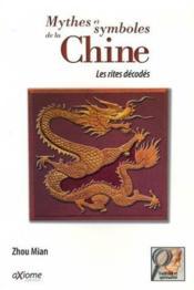 Mythes Et Symboles De La Chine ; Les Rites Decodes - Couverture - Format classique