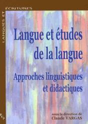 Langues Et Etudes De La Langue ; Approches Linguisiques Et Didactiques - Couverture - Format classique
