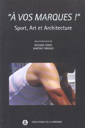 A Vos Marques ; Sport Art Et Architecture - Intérieur - Format classique