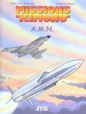 Missions Kimono T.7 ; A.M.N. - Intérieur - Format classique